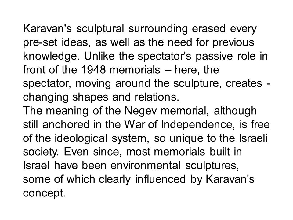 Karavan s sculptural surrounding erased every pre-set ideas, as well as the need for previous knowledge.