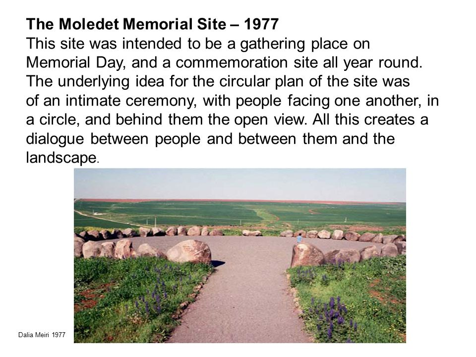 The Moledet Memorial Site – 1977 This site was intended to be a gathering place on Memorial Day, and a commemoration site all year round.