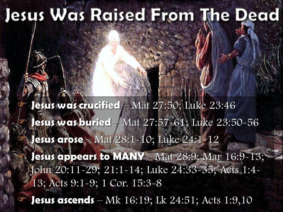 Don McClainW. 65th St church of Christ - March 4, 2007 22 F Jesus was crucified – Mat 27:50; Luke 23:46 F Jesus was buried – Mat 27:57-61; Luke 23:50-