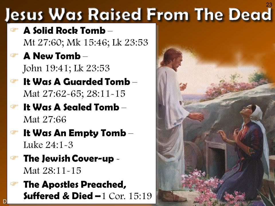 Don McClainW. 65th St church of Christ - March 4, 2007 23 F A Solid Rock Tomb – Mt 27:60; Mk 15:46; Lk 23:53 F A New Tomb – John 19:41; Lk 23:53 F It