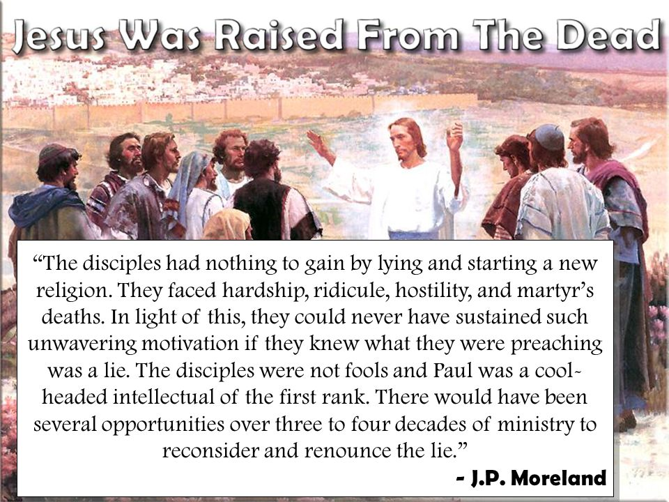"""Don McClainW. 65th St church of Christ - March 4, 2007 25 """"The disciples had nothing to gain by lying and starting a new religion. They faced hardship"""