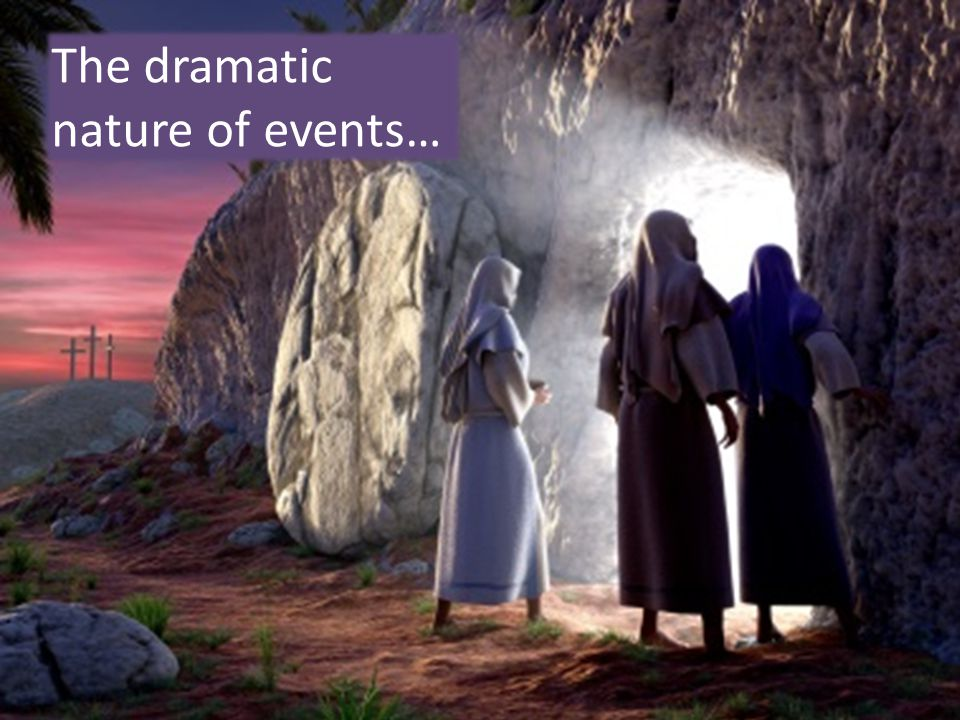 The dramatic nature of events…