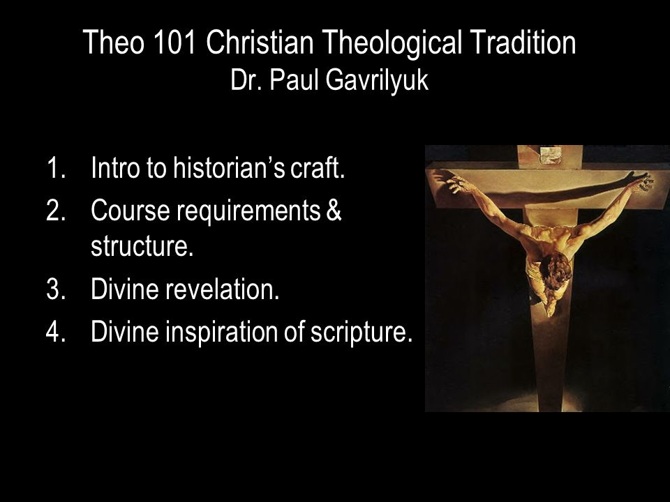 Theo 101 Christian Theological Tradition Dr. Paul Gavrilyuk 1.Intro to historian's craft.