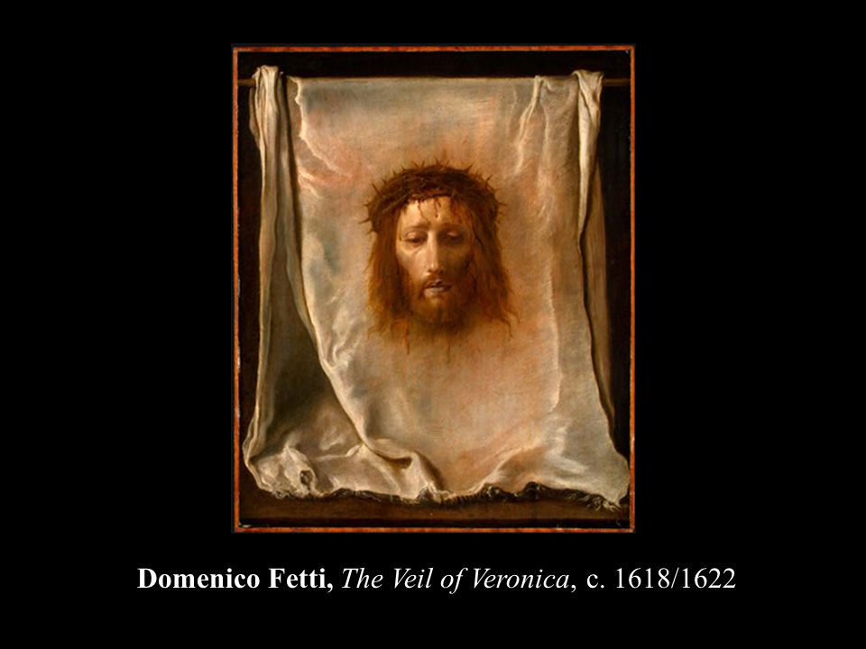 Veil of Veronica Domenico Fetti, The Veil of Veronica, c. 1618/1622