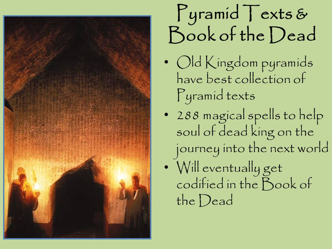 Pyramid Texts & Book of the Dead Old Kingdom pyramids have best collection of Pyramid texts 288 magical spells to help soul of dead king on the journe