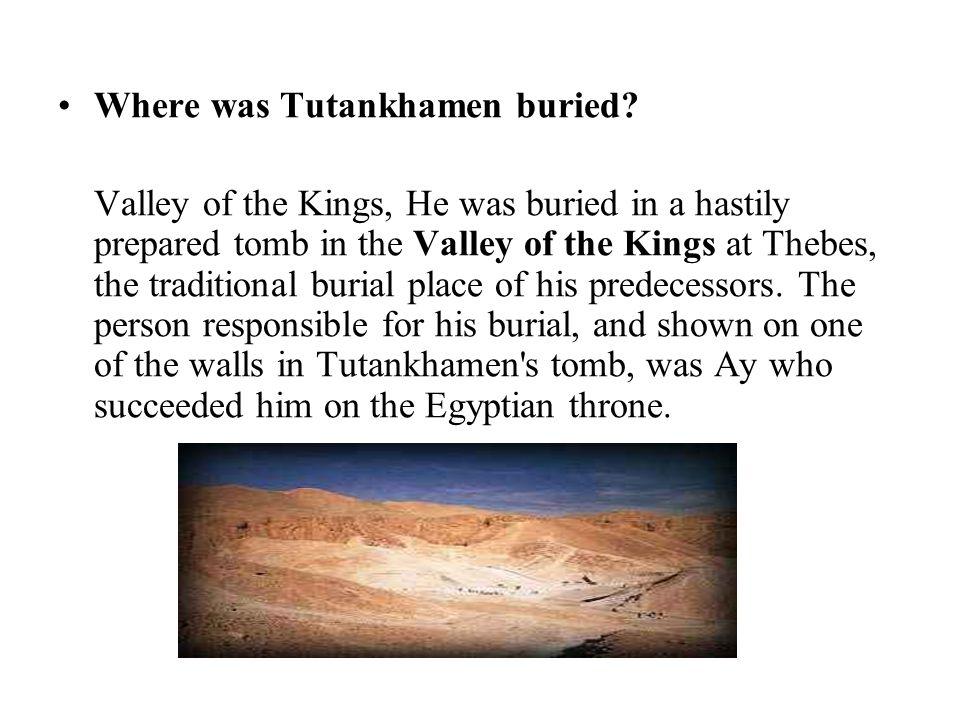 Where was Tutankhamen buried.