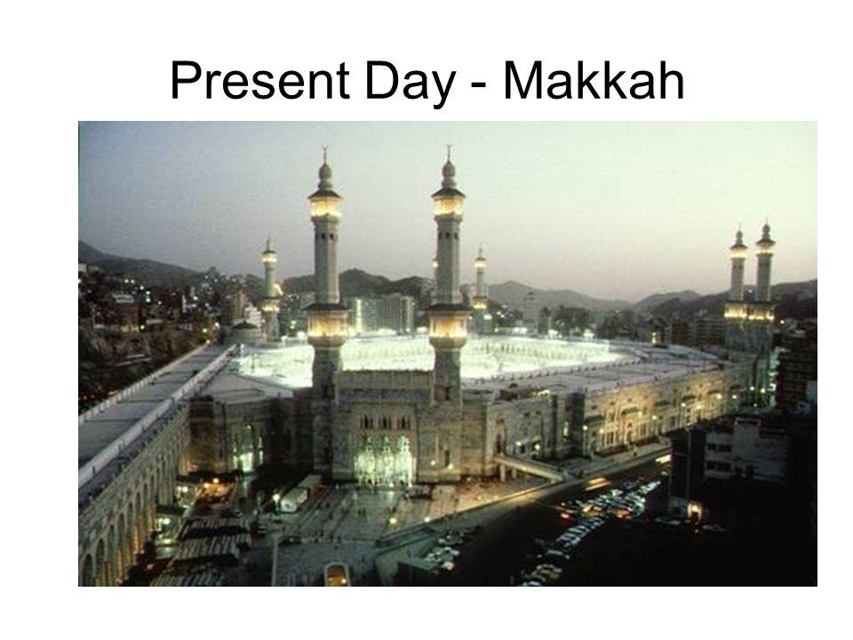 Present Day - Makkah