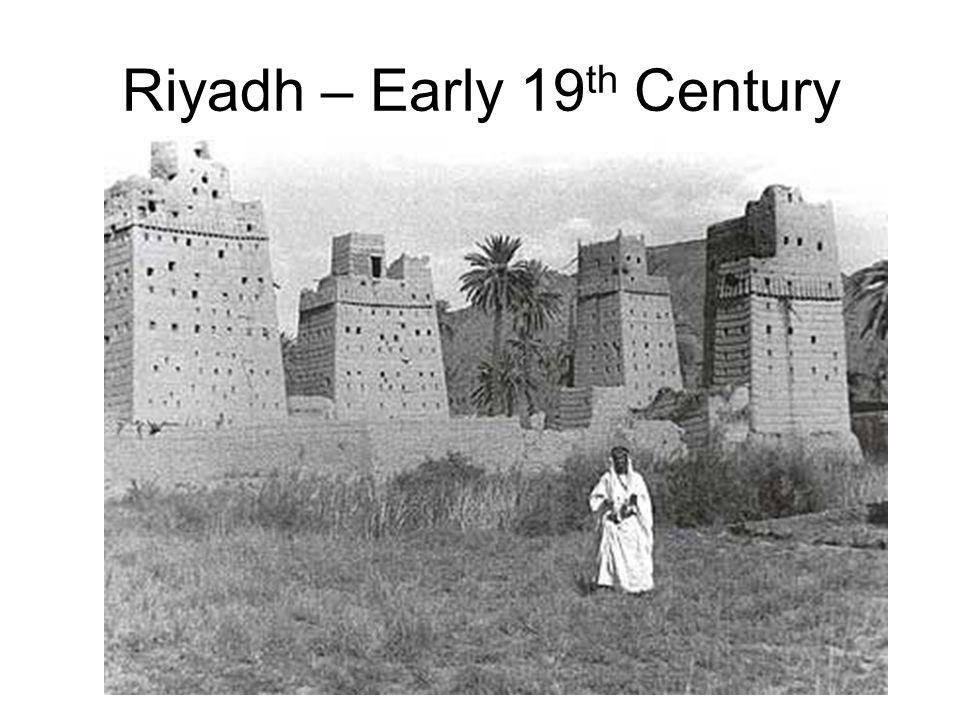 Riyadh – Early 19 th Century
