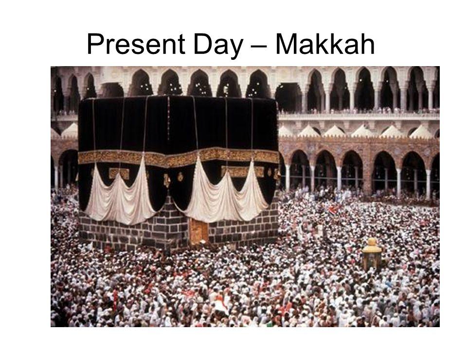 Present Day – Makkah