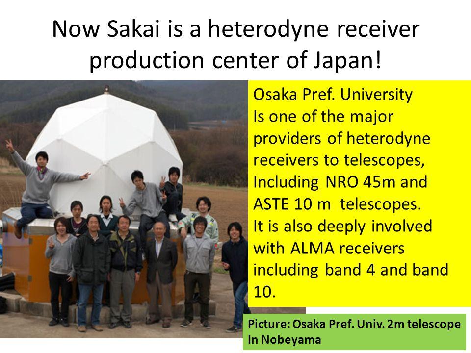 Now Sakai is a heterodyne receiver production center of Japan.