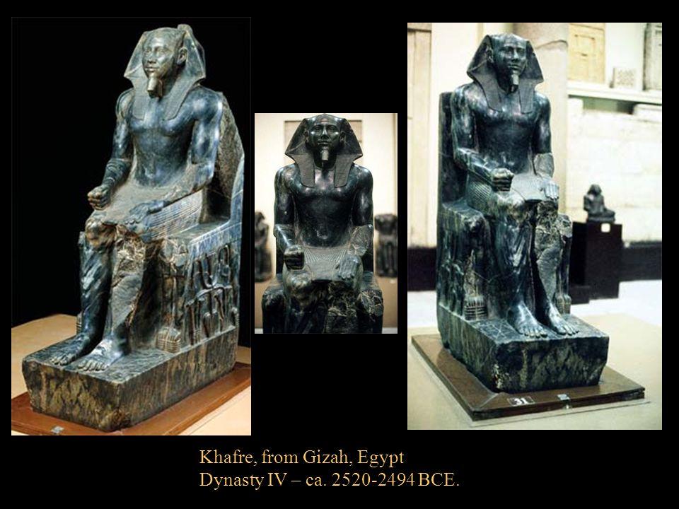 Khafre, from Gizah, Egypt Dynasty IV – ca. 2520-2494 BCE.