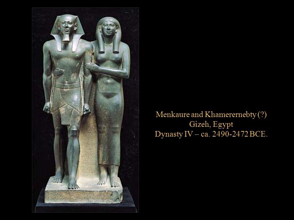 Menkaure and Khamerernebty (?) Gizeh, Egypt Dynasty IV – ca. 2490-2472 BCE.