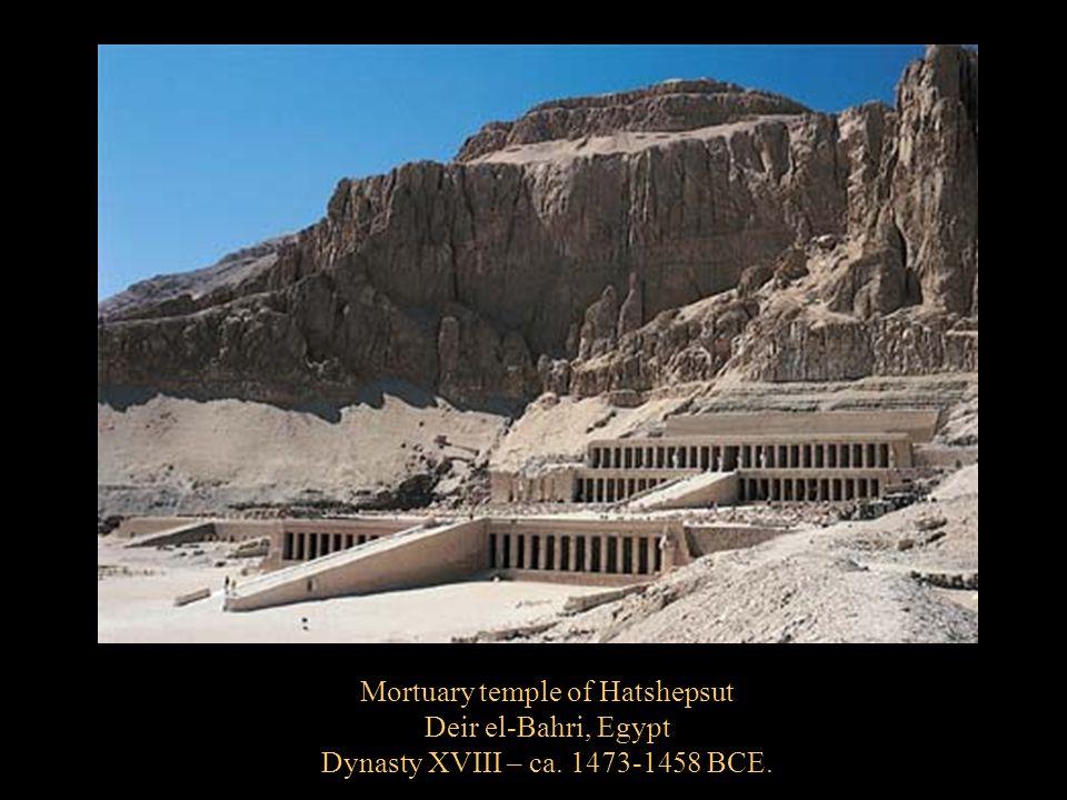 Mortuary temple of Hatshepsut Deir el-Bahri, Egypt Dynasty XVIII – ca. 1473-1458 BCE.