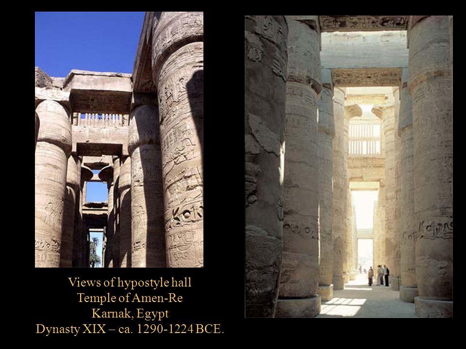 Views of hypostyle hall Temple of Amen-Re Karnak, Egypt Dynasty XIX – ca. 1290-1224 BCE.