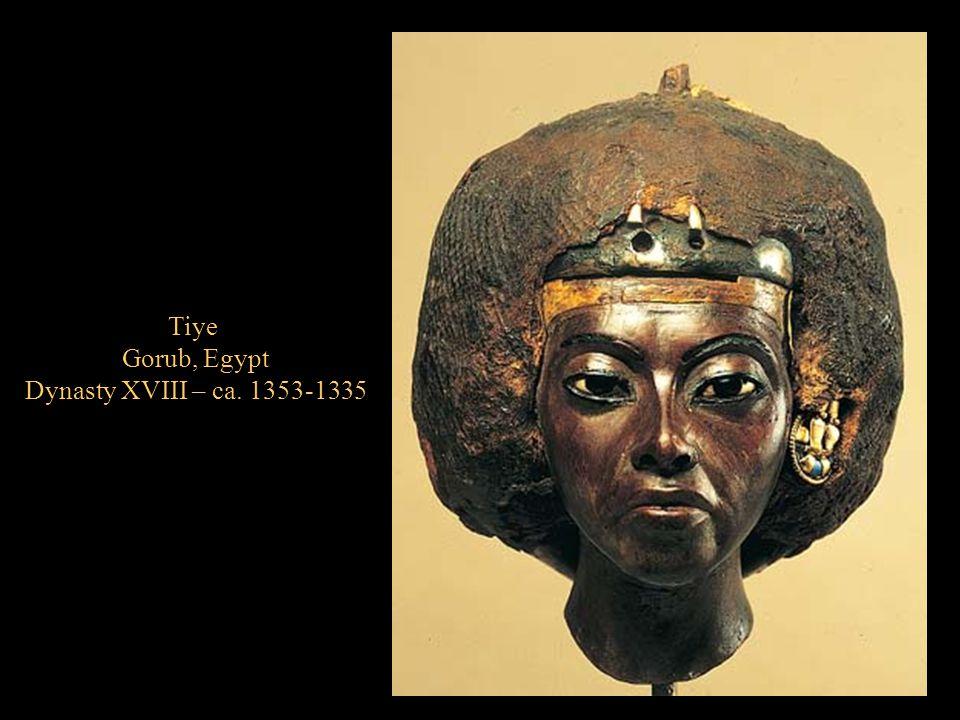 Tiye Gorub, Egypt Dynasty XVIII – ca. 1353-1335