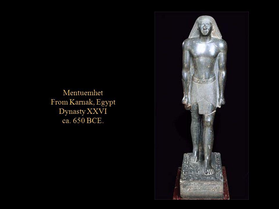 Mentuemhet From Karnak, Egypt Dynasty XXVI ca. 650 BCE.