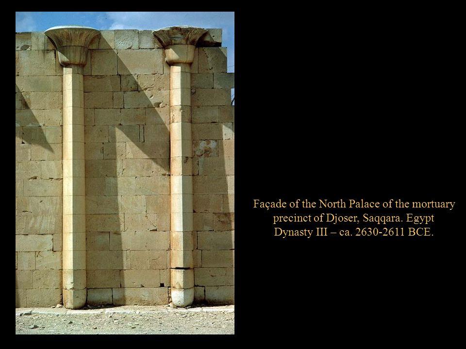 Façade of the North Palace of the mortuary precinct of Djoser, Saqqara. Egypt Dynasty III – ca. 2630-2611 BCE.