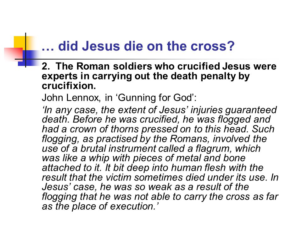 …summary Only by asking the right question can we reach the right answer We can question whether Jesus rose from the dead and demand the historical evidence for this.