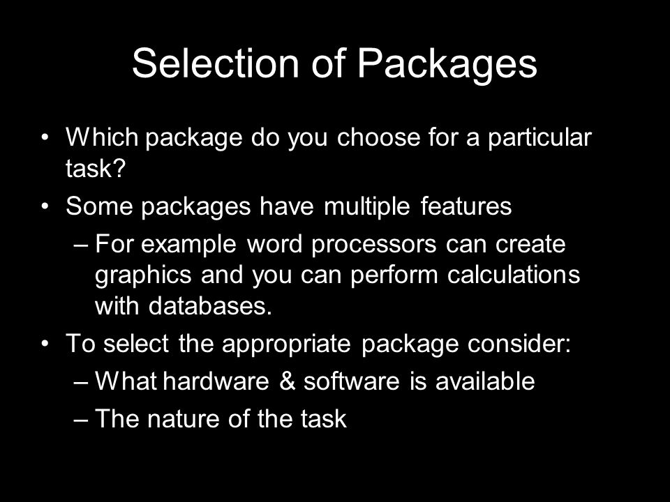 Selection of Packages Which package do you choose for a particular task.