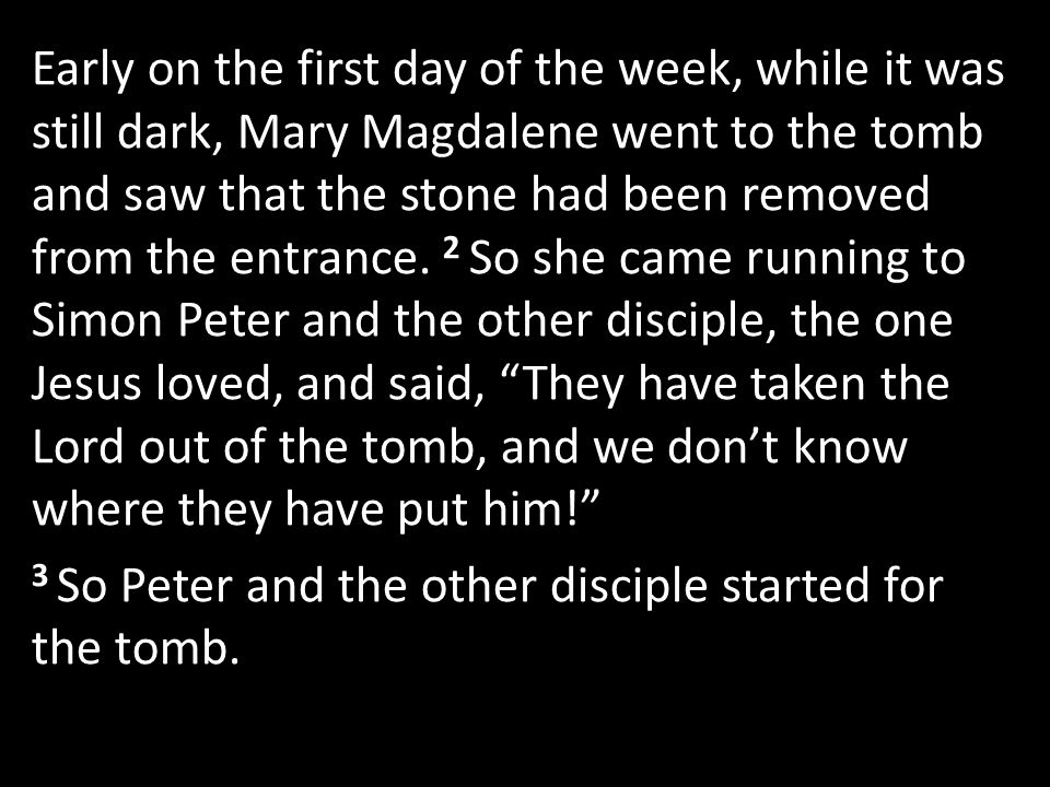 Both were running, but the other disciple outran Peter and reached the tomb first.
