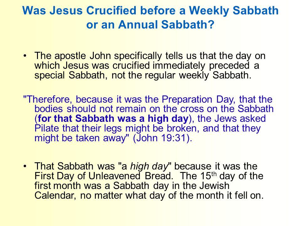 Was Jesus Crucified before a Weekly Sabbath or an Annual Sabbath.