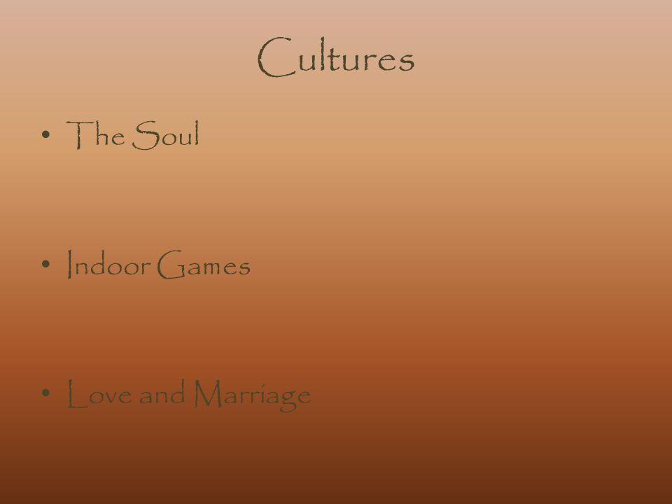 Cultures The Soul Indoor Games Love and Marriage