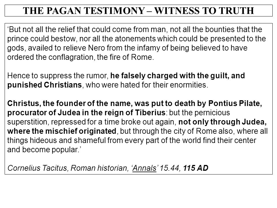 THE PAGAN TESTIMONY – WITNESS TO TRUTH 'But not all the relief that could come from man, not all the bounties that the prince could bestow, nor all th