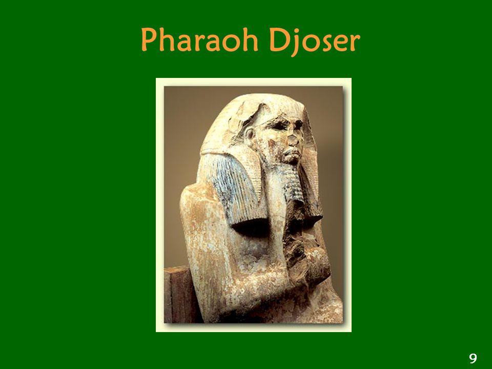 Pharaoh Djoser 9