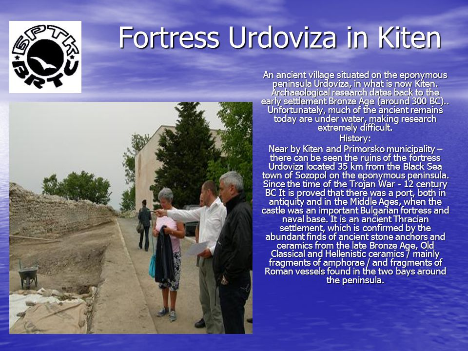 Fortress Urdoviza in Kiten An ancient village situated on the eponymous peninsula Urdoviza, in what is now Kiten.