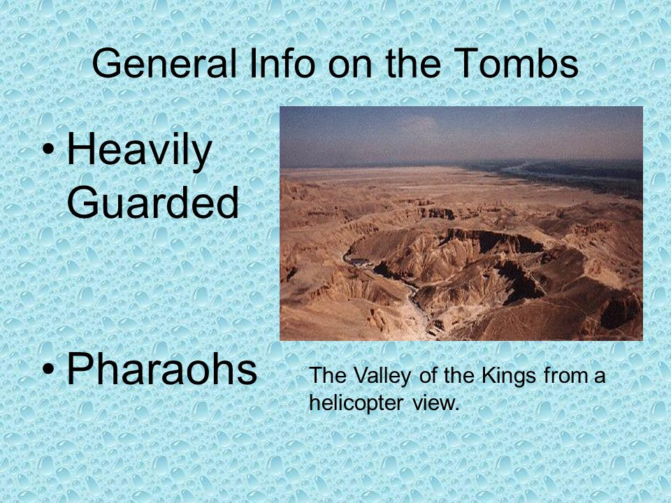 This slide show presentation will discuss the following three aspects: General information on tombs Tomb Raiders Economy