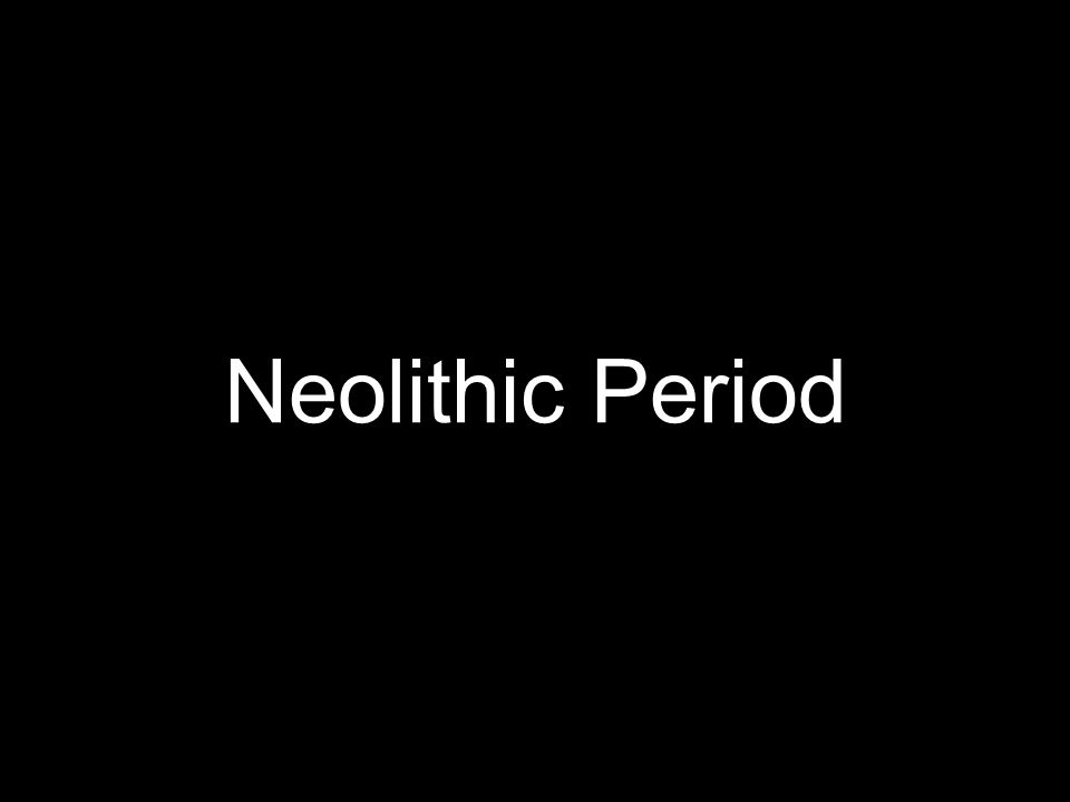 Neolithic Period
