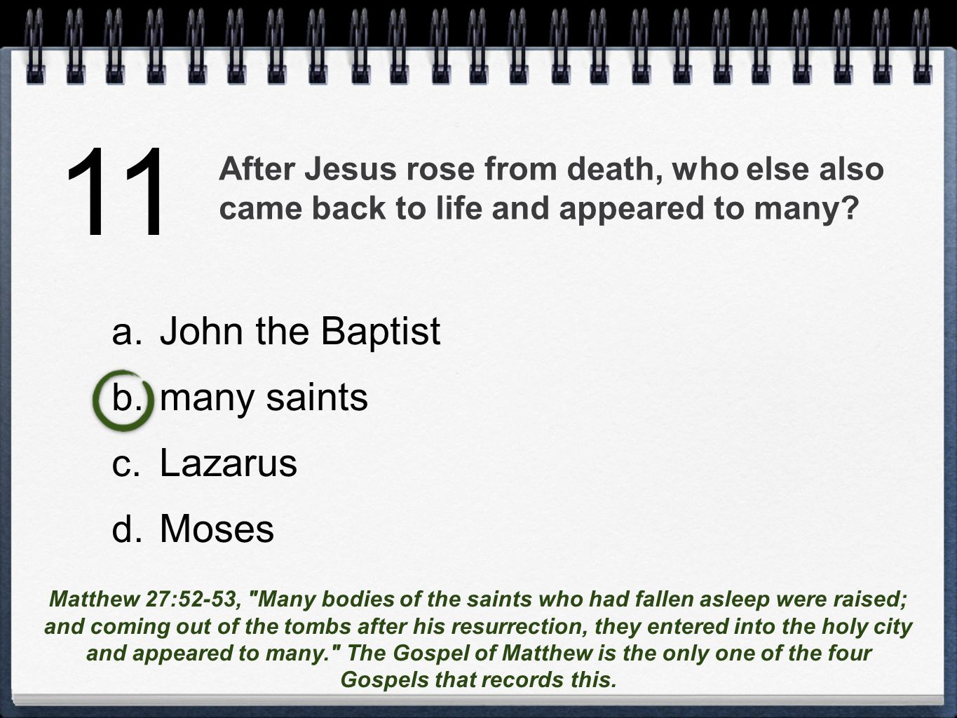 After Jesus rose from death, who else also came back to life and appeared to many.