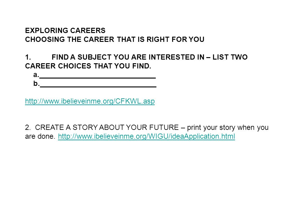 EXPLORING CAREERS CHOOSING THE CAREER THAT IS RIGHT FOR YOU 1.