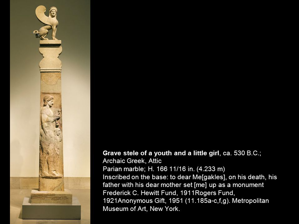Grave stele of a youth and a little girl, ca. 530 B.C.; Archaic Greek, Attic Parian marble; H.