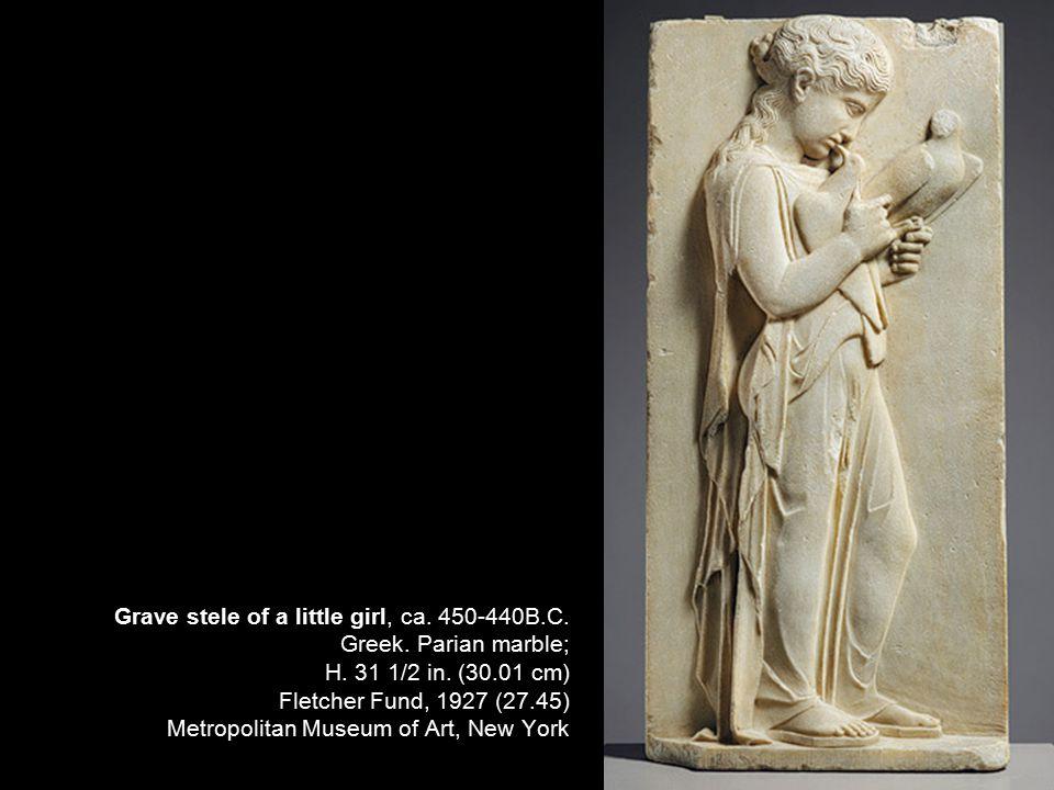 Grave stele of a little girl, ca.450-440B.C. Greek.