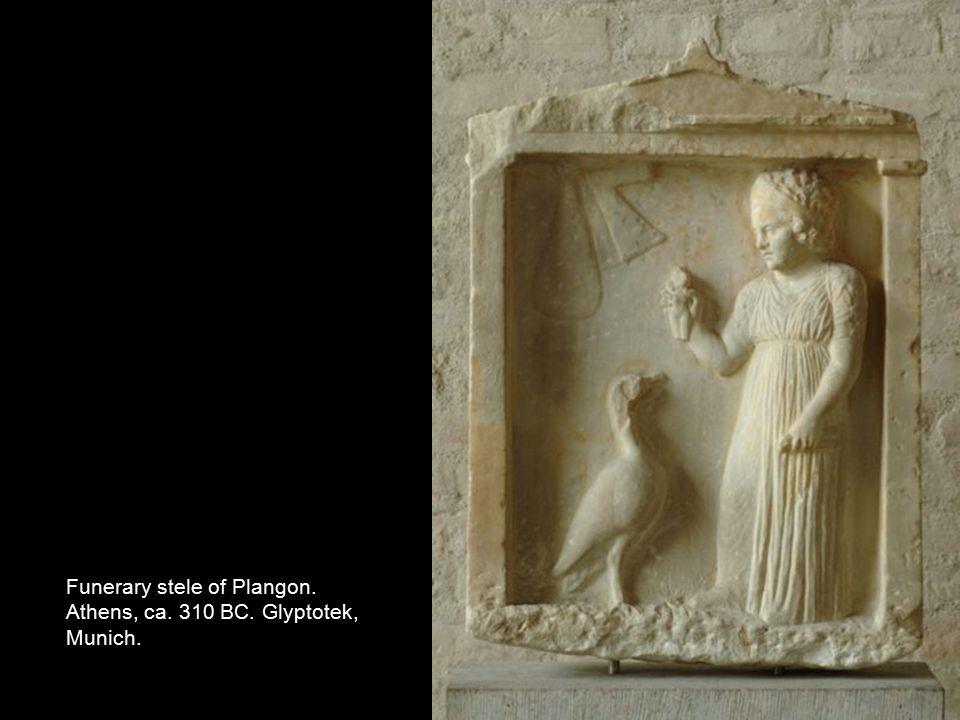 Funerary stele of Plangon. Athens, ca. 310 BC. Glyptotek, Munich.