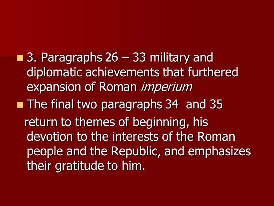 3. Paragraphs 26 – 33 military and diplomatic achievements that furthered expansion of Roman imperium 3. Paragraphs 26 – 33 military and diplomatic ac