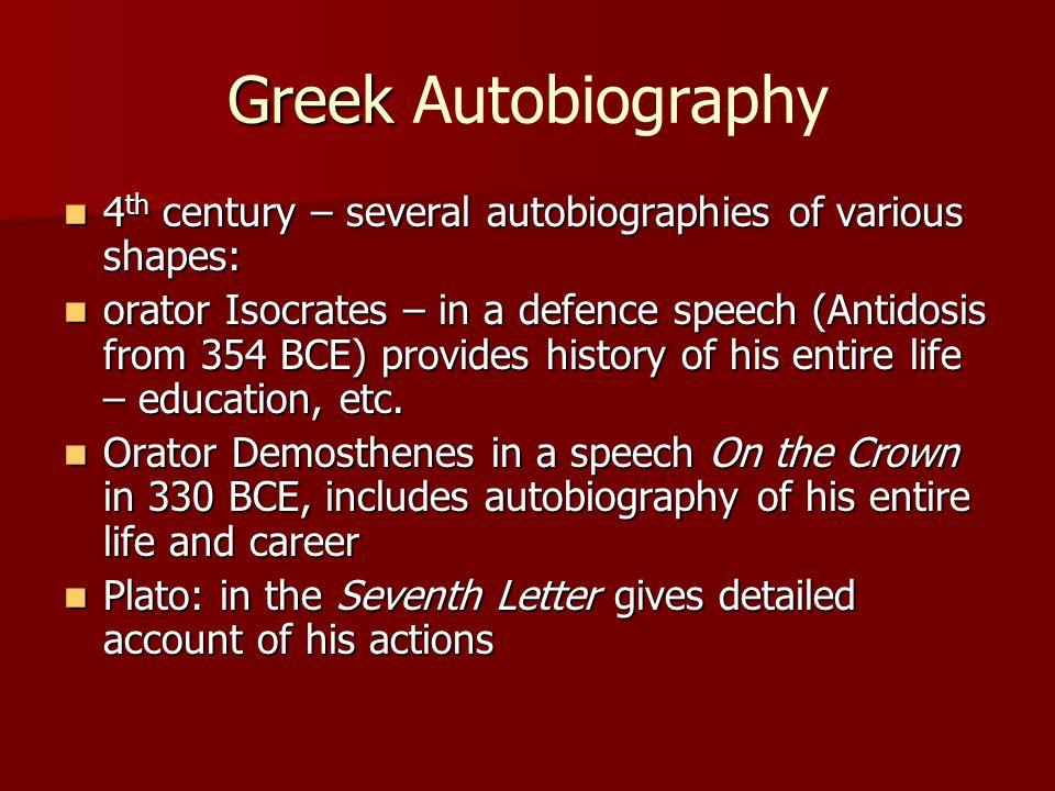 Greek Greek Autobiography 4 th century – several autobiographies of various shapes: 4 th century – several autobiographies of various shapes: orator I