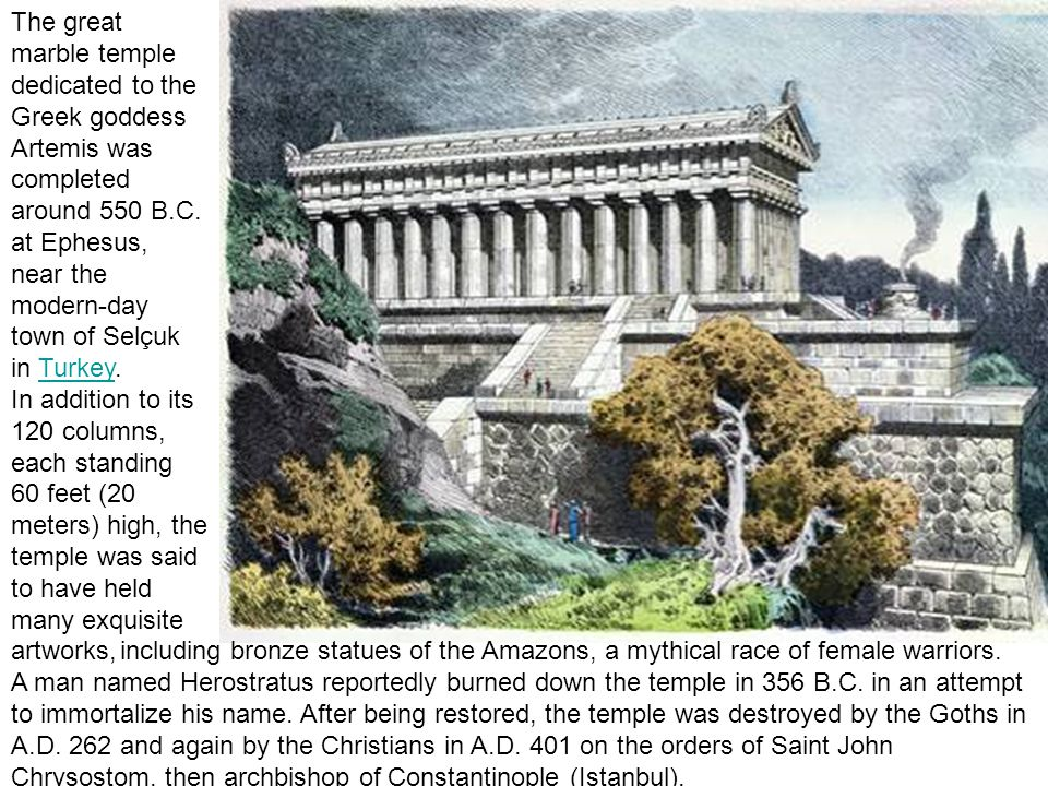 The great marble temple dedicated to the Greek goddess Artemis was completed around 550 B.C.