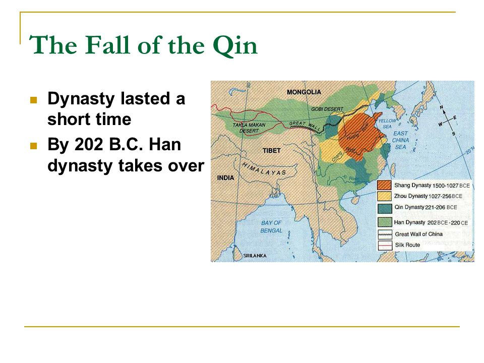 The Fall of the Qin Dynasty lasted a short time By 202 B.C. Han dynasty takes over
