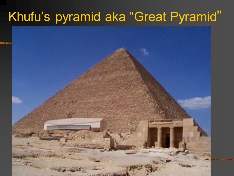 "Khufu's pyramid aka ""Great Pyramid """