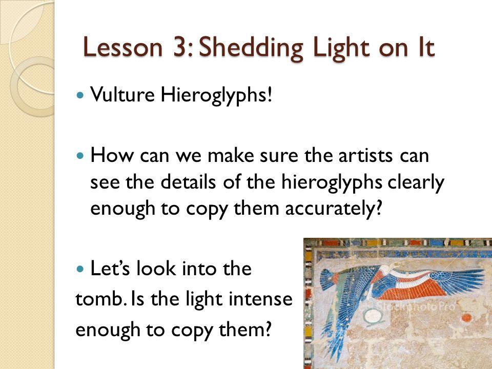 Lesson 3: Shedding Light on It Vulture Hieroglyphs.