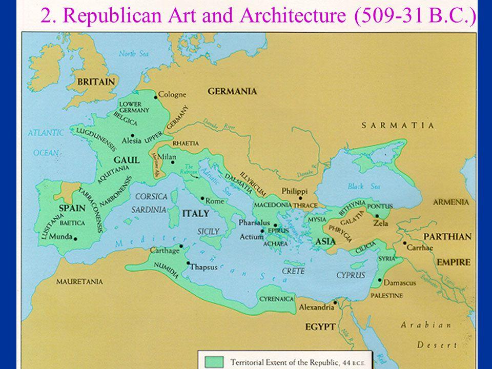 2. Republican Art and Architecture (509-31 B.C.)