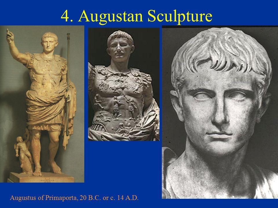 4. Augustan Sculpture Augustus of Primaporta, 20 B.C. or c. 14 A.D.