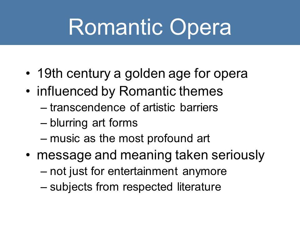 Early Romantic Opera starting in 1820s, more serious, even tragic operas French grand operas—Meyerbeer and Rossini Tragic Italian operas—Bellini and Donizetti German Romantic operas—Weber