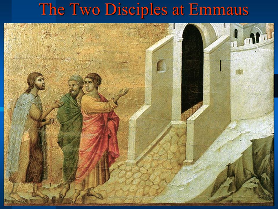 The Two Disciples at Emmaus (24:13-35)