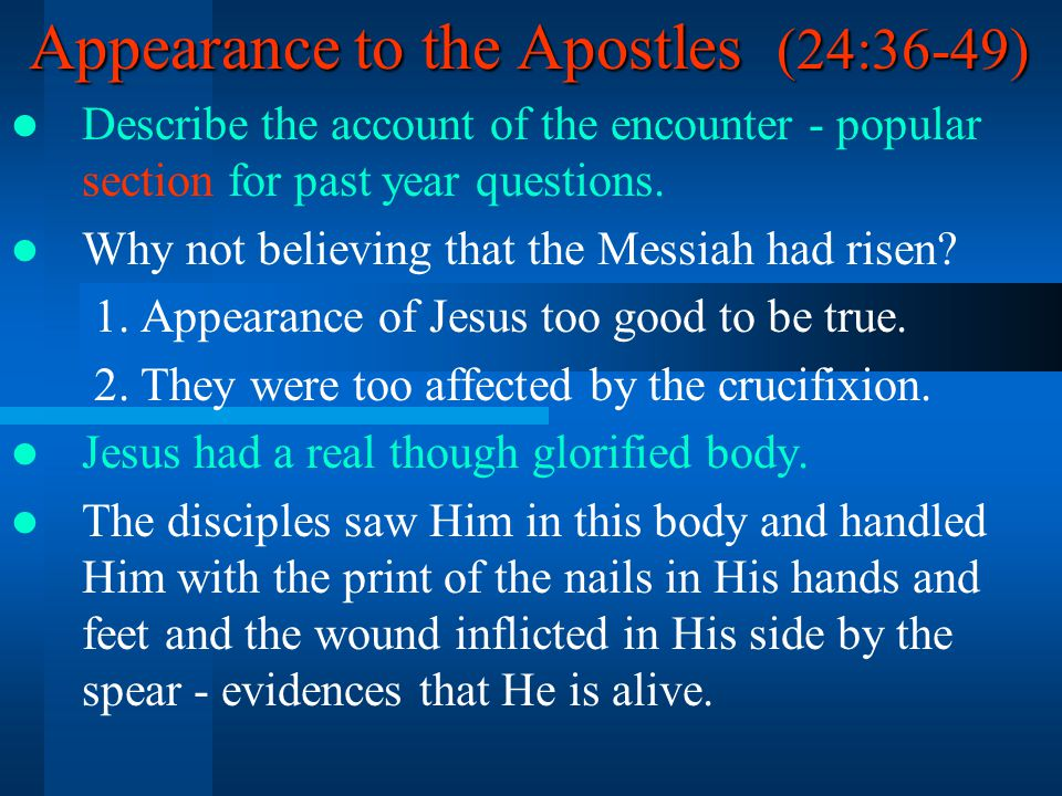 Appearance to the Apostles (24:36-49) Describe the account of the encounter - popular section for past year questions.