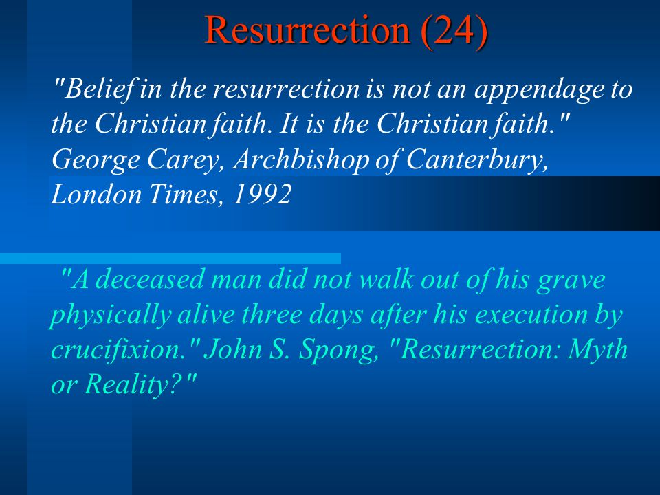 Resurrection (24) Belief in the resurrection is not an appendage to the Christian faith.