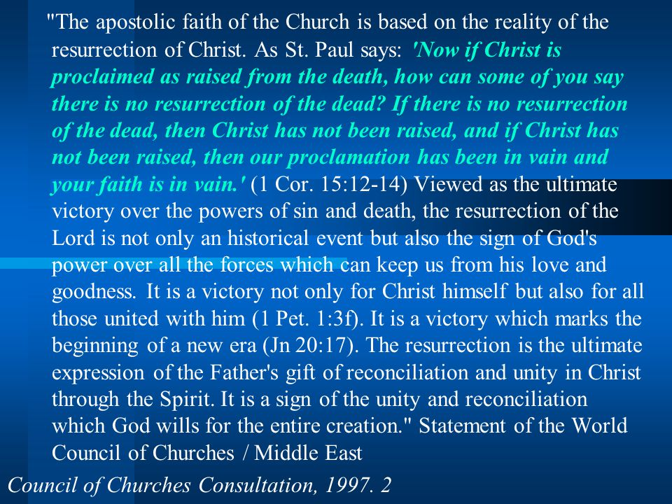 The apostolic faith of the Church is based on the reality of the resurrection of Christ.