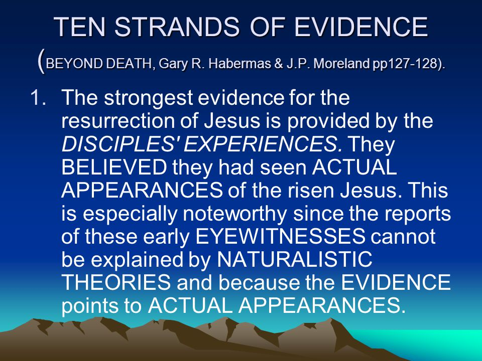TEN STRANDS OF EVIDENCE ( BEYOND DEATH, Gary R. Habermas & J.P.